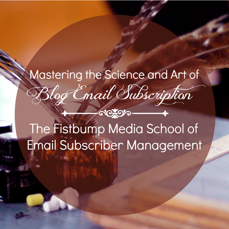 The Fistbump Media School of Email Subscriber Management