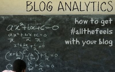 Understanding Blog Analytics (or, how to get #allthefeels with your blog)